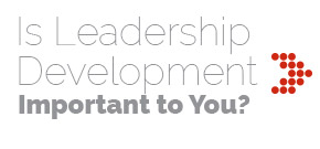 Is Leadership Development Important to You